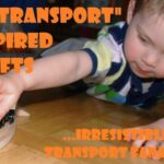 Transport Get Crafty – Transport related crafts to get you moving