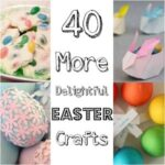 40+ Easter Crafts & Ideas to Inspire You