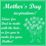 Mother's Day Craft Ideas For You or Your Kids