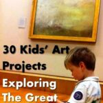 Exploring The Great Artists – 30+ Art Projects for Kids