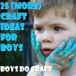 25 More Boy Craft Ideas