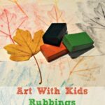 Art With Kids – Rubbings – Exploring surfaces