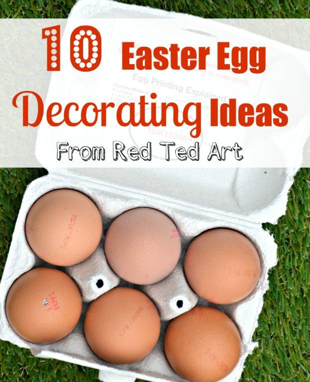 10 delightful Easter Egg Decorating ideas from Red Ted Art