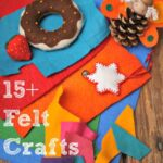Craft with Felt - over 15 ideas