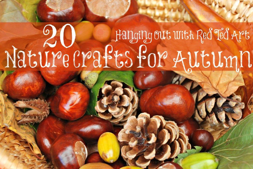 Nature Crafts For Autumn Red Ted Art