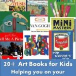 Exploring The Great Artists – 20+ Art Books For Kids