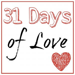 Valentines Ideas: 31 Days of Love