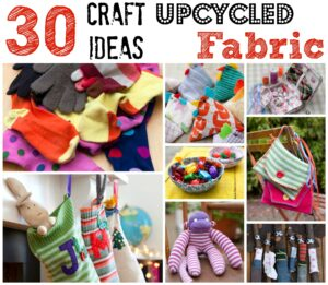 Upcycled Fabric Craft Ideas