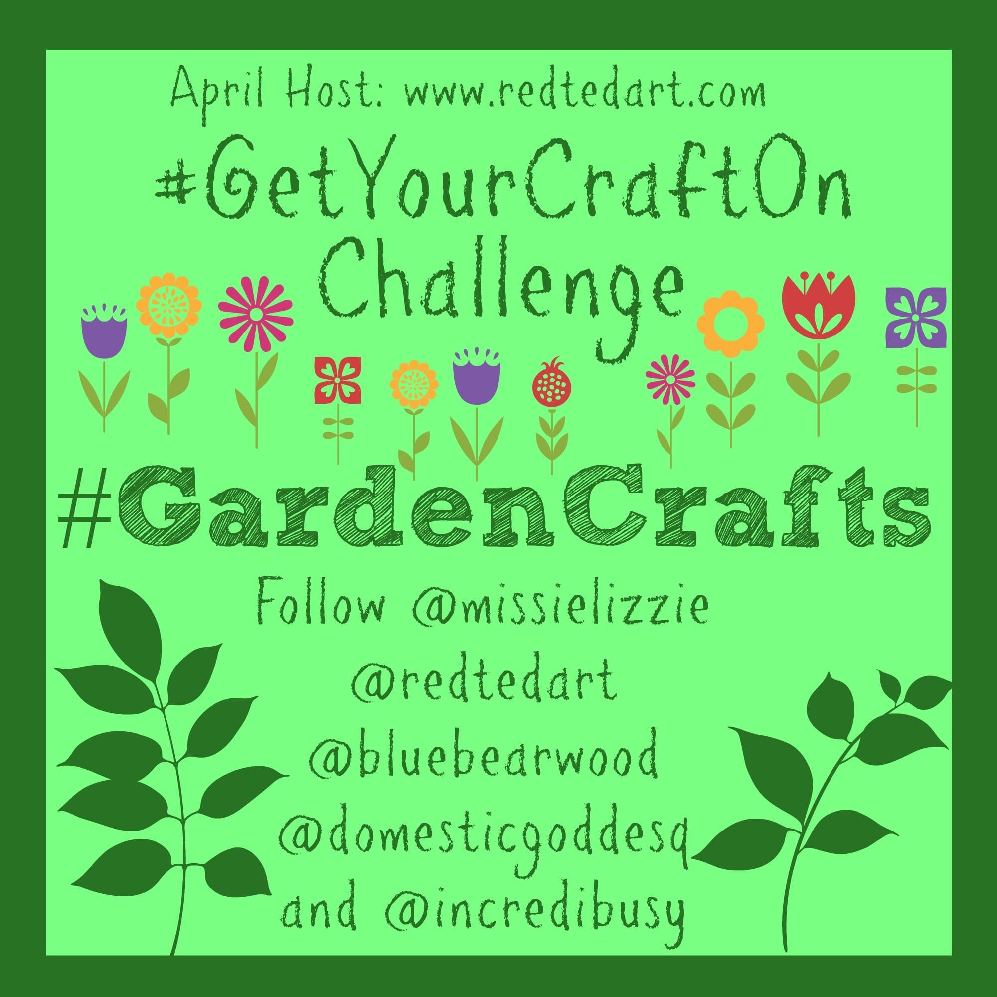 GetYourCraftOn GardenCrafts Challenge