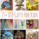 25+ DIY Gifts for Kids – Make Your Gifts Special!