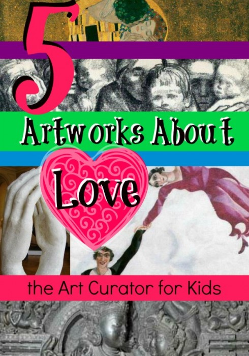 the Art Curator for Kids - 5 Artworks about Love from Art History - Art About Love-600