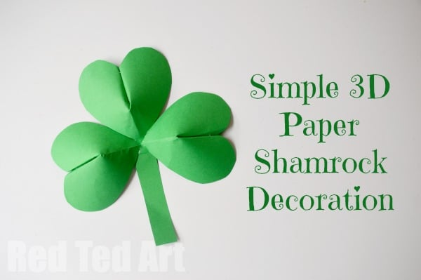 3d Paper Shamrocks For St Patricks Day Red Ted Arts Blog
