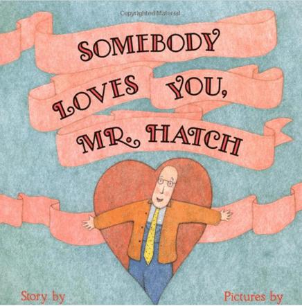 someone loves you mr hatch