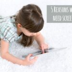 Why Your Kids Need Screen Time