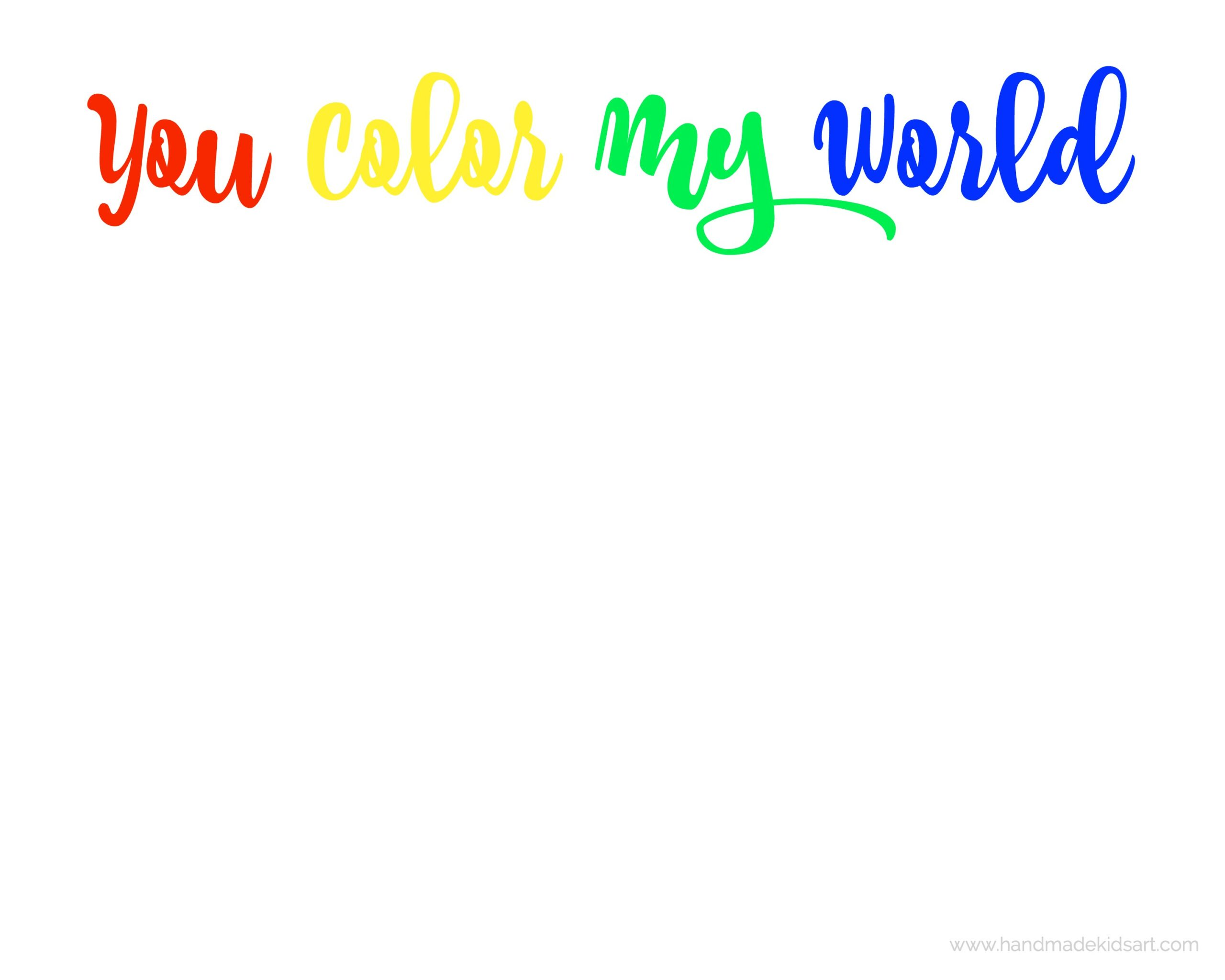 You Color My World Printable Amazing Design