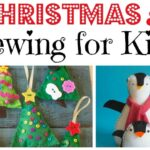 FREE Kids' Sewing Projects for Christmas