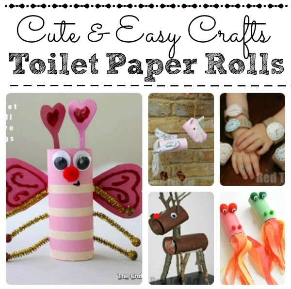 Fun ideas for crafting with TP Rolls